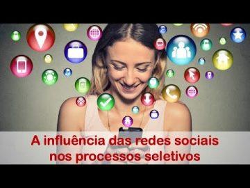 A influência das redes sociais no processo seletivo