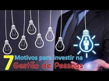 7 Motivos para Investir na Gestão de Pessoas