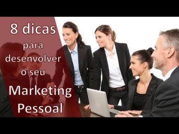 8 Dicas para Desenvolver o seu Marketing Pessoal