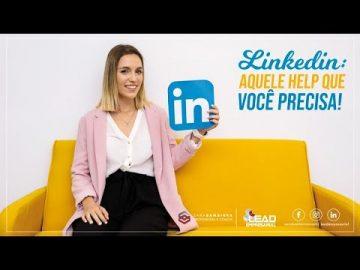 LinkedIN: aquele help que você precisa!