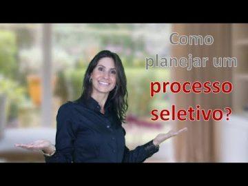 Como planejar um processo seletivo?